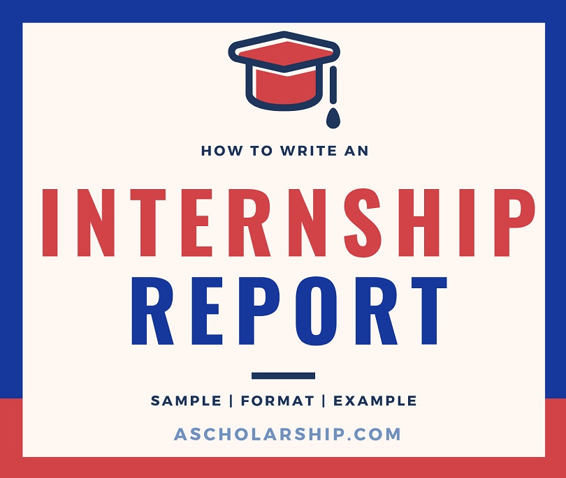 Internship Report Format Outline And Template How To Write An Internship Report A Scholarship