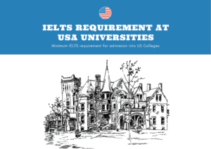 Minimum IELTS Test Score Requirement at USA Universities for Admissions