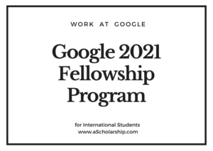 Google Fellowship program 2021