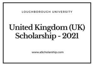 Loughborough University Scholarships for 2020-2021 intake
