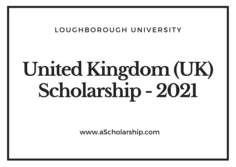 Loughborough University Scholarships for 2020-2021 intake