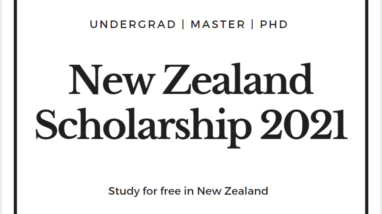 New Zealand Government Scholarship 2021 2022 For Undergrad Postgrad And Ph D Programs For International Students A Scholarship
