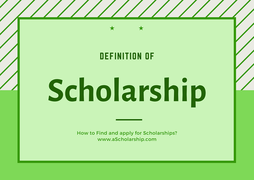 Scholarship Definition - Find Scholarships and Apply for Scholarships - Scholarship Guidance