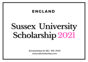 Sussex University England Scholarships for International Students 2020-2021
