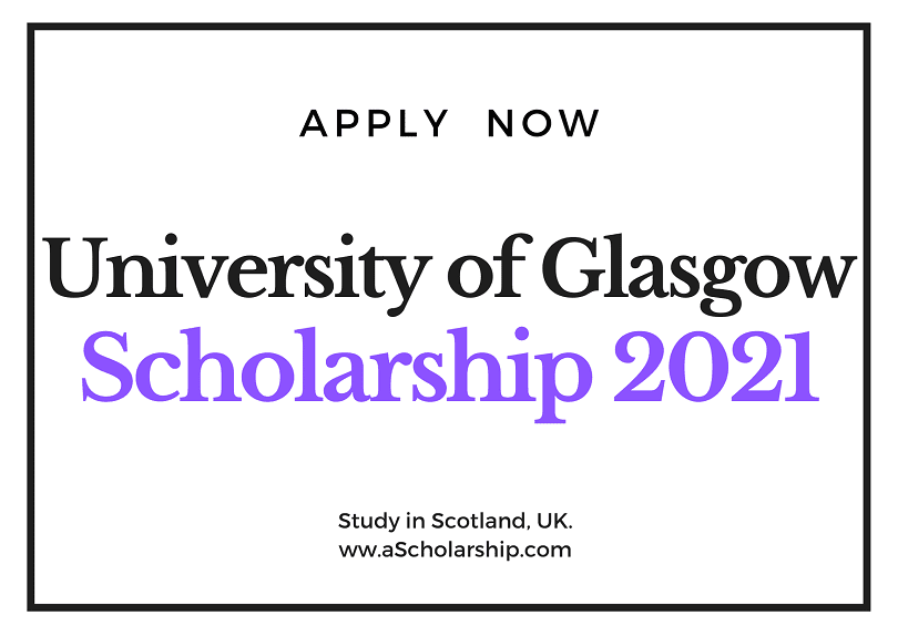 University of Glasgow Scholarship for international Students - Get Funding of £5,000
