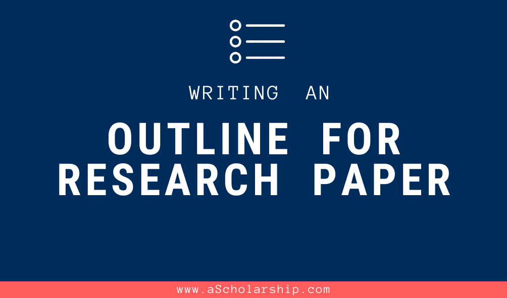 Research Paper Outline 3 Steps in Writing an Outline of an Academic Research Paper
