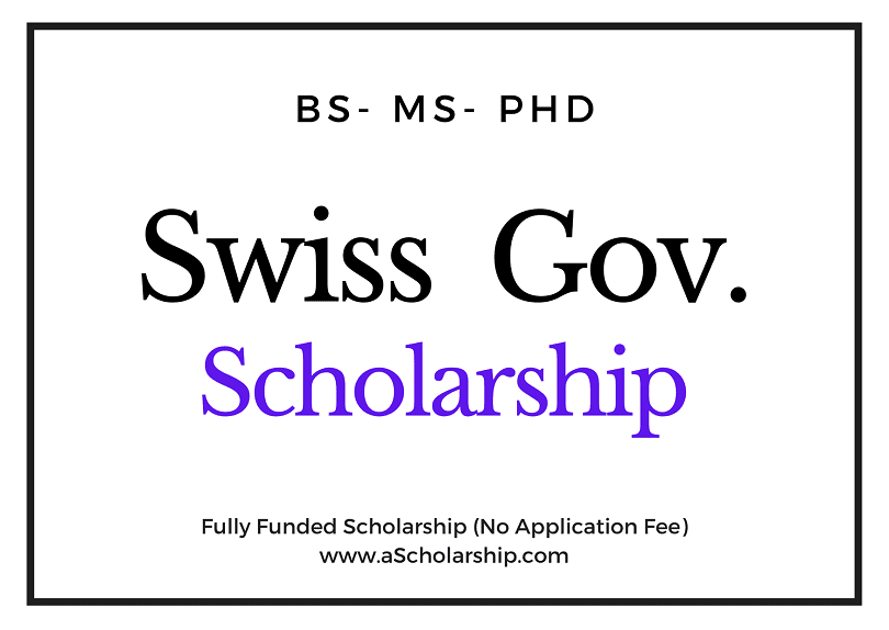Swiss Government Excellence Scholarships 2021 - Online Application Submission
