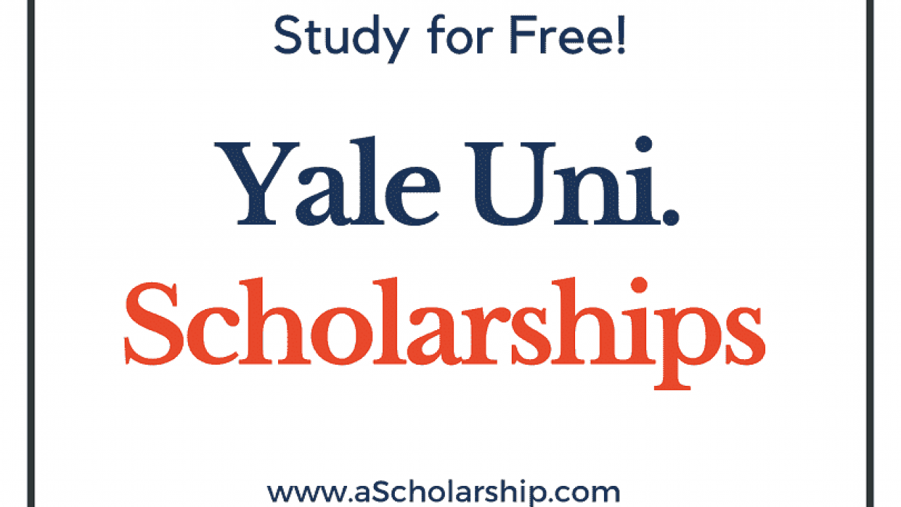 Yale Calendar 2022 2023.Yale University Scholarships 2022 2023 Applications Portal Open A Scholarship